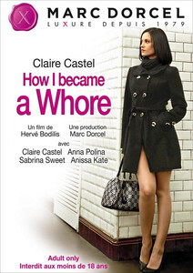 Marc Dorcel How I Became a Whore Claire Castel DVD 432411